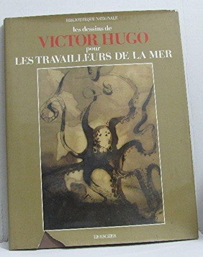 9782733501061: Les dessins de Victor Hugo pour Les travailleurs de la mer, de la Bibliothèque nationale (French Edition)