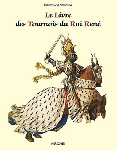 9782733501290: Le Livre des tournois du roi René, de la Bibliothèque nationale (ms. français 2695) (French Edition)