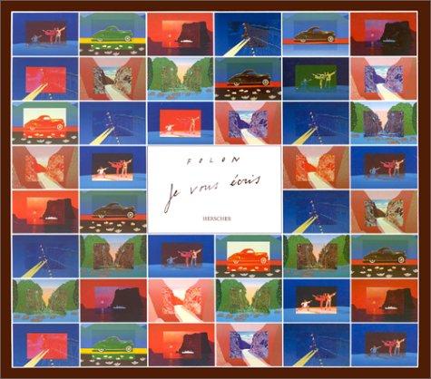 Je vous écris: FOLON, Jean-Michel ; DELILLE, Francis ; ARCAY, Wilfredo