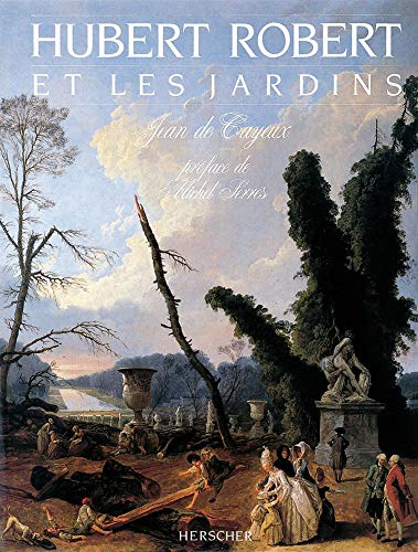 9782733501443: Hubert Robert et les jardins (French Edition)