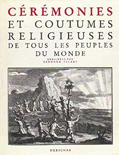 9782733501573: Ceremonies Et Coutumes Religieuses De Tous Les Peuples Du Monde, Dessinees Par Bernard Picart (French Edition)