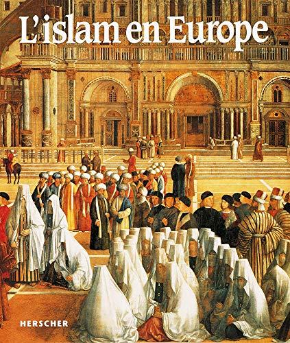 L'Islam en Europe : L'esso, le déclin et l'héritage d'une ...