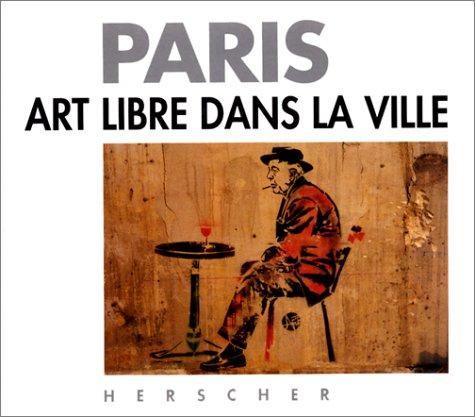 9782733501955: Paris : art libre dans la ville