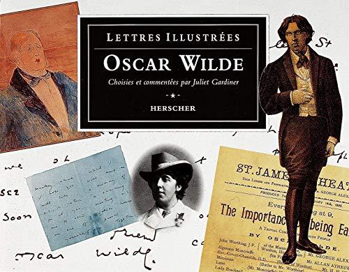 9782733502549: Oscar Wilde: Lettres illustrées. Choisies et commentées par Juliet Gardiner