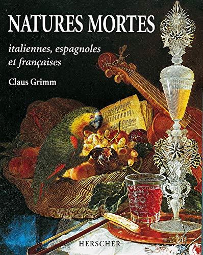 Natures mortes italiennes, espagnoles et françaises aux: Claus Grimm