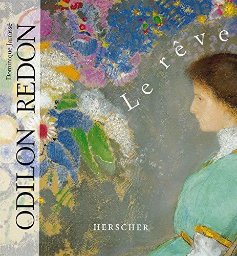 Odilon Redon : Le Reve: Jarrasse, Dominique