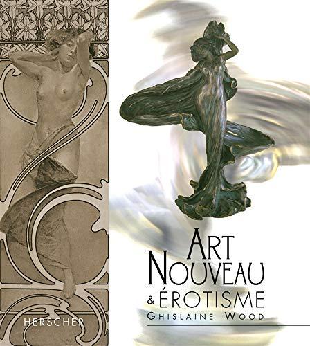 9782733503034: L'Art Nouveau : l'érotisme