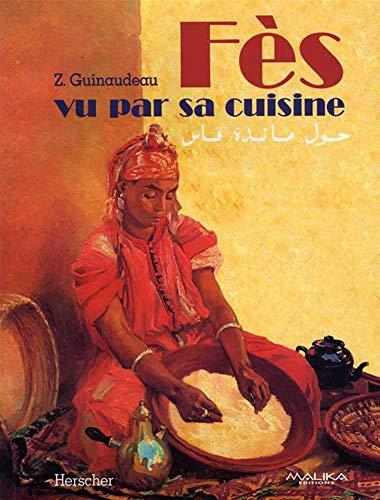 9782733503539: Fès vu par sa cuisine (French Edition)