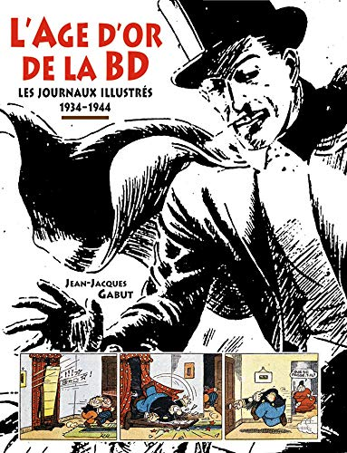 9782733503683: L'âge d'or de la BD : Les journaux illustrés 1934-1944