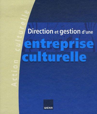 9782733702918: Direction et gestion d'une entreprise culturelle : Tome 1