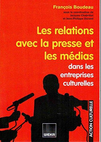 9782733703083: les relations de la presse avec les m�dias