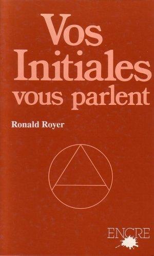 Vos initiales vous parlent: ROYER RONALD