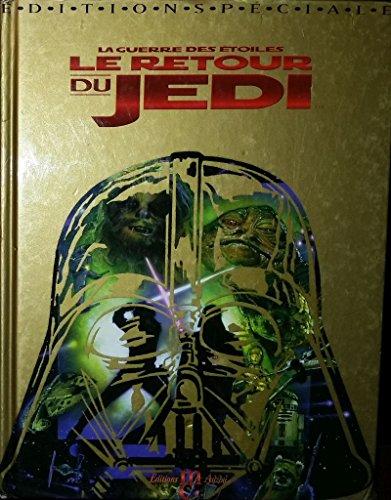 9782733804605: STAR WARS TOME 3 : LA GUERRE DES ETOILES. LE RETOUR DU JEDI. Edition spéciale