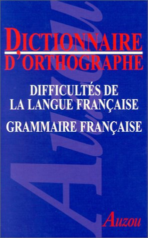 9782733805923: Dictionnaire orthographique, comprenant les difficultés de la langue française et une grammaire française