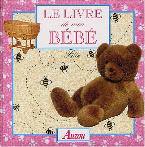 Le livre de mon bébé : Fille: Beatrice Masini