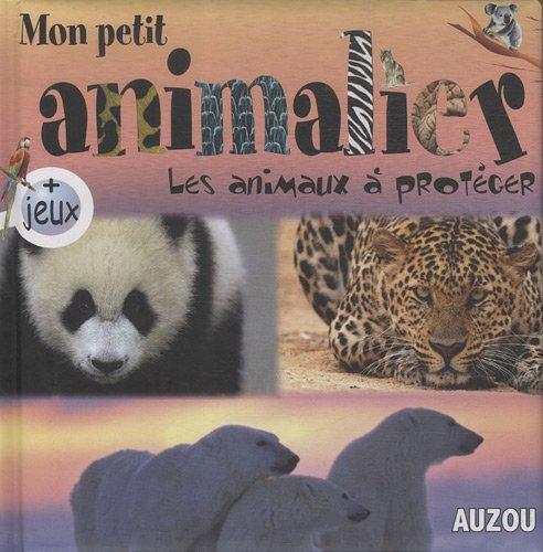 9782733810606: Mon Petit Animalier les Animaux a Proteger