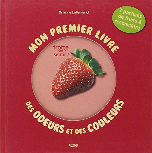 9782733811207: Mon premier livre des odeurs et des couleurs : Les fruits