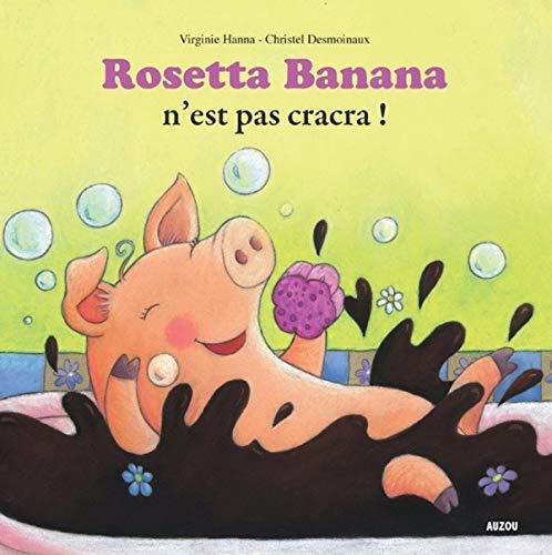 9782733813263: Rosetta Banana n'est pas cracra ! (French Edition)