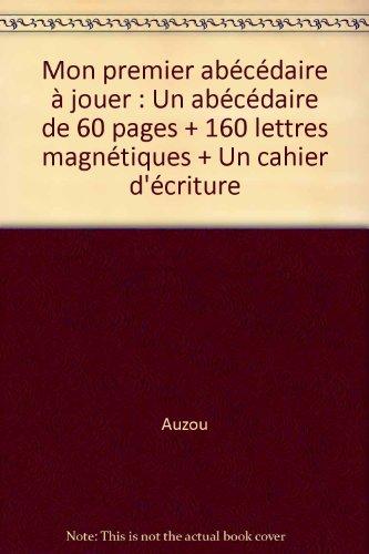9782733813928: Mon premier abécédaire à jouer : Un abécédaire de 60 pages + 160 lettres magnétiques + Un cahier d'écriture