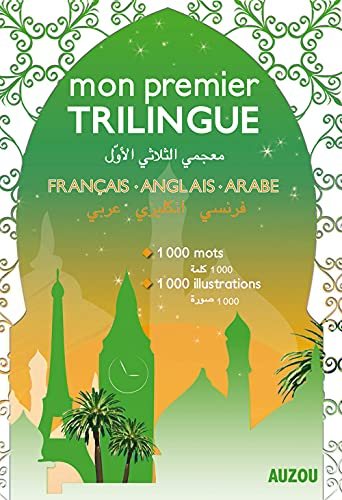 Mon Premier Dictionnaire Trilingue Francais-Anglais-Arabe (Version Souple)
