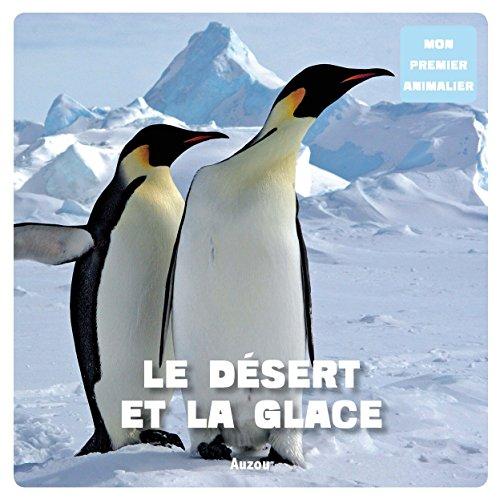 9782733816912: Mon Premier Animalier Desert et Glace