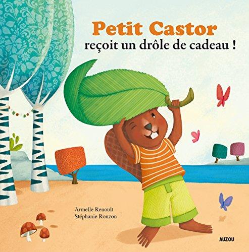 9782733819128: Petit Castor re�oit un dr�le de cadeau (Coll.
