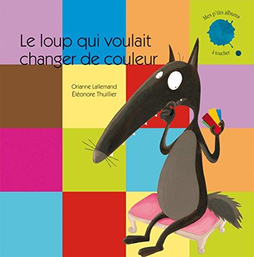 9782733820278: Le loup qui voulait changer de couleur