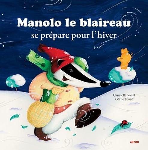 MANOLO LE BLAIREAU SE PREPARE POUR L'HIVER: VALLAT CHRISTELLE