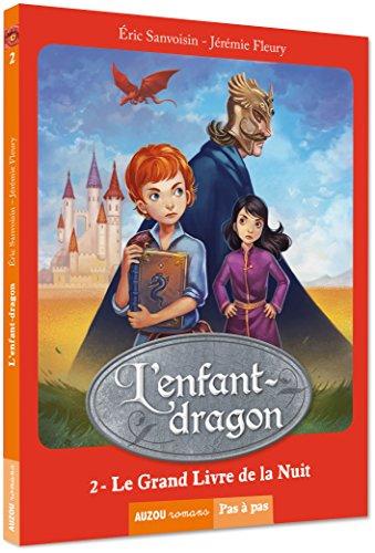 9782733822456: L'enfant-dragon Tome 2 - Le grand livre de la nuit (Coll. Pas à pas)