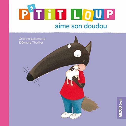 9782733824245: P'tit Loup aime son doudou