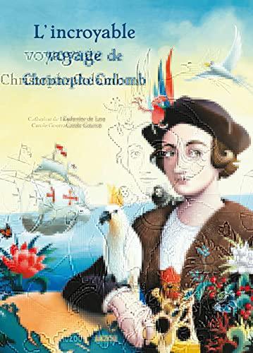 9782733824351: Lincroyable voyage de Christophe Colomb
