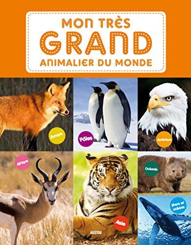 9782733825747: Mon très grand animalier du monde (Edition 2013)