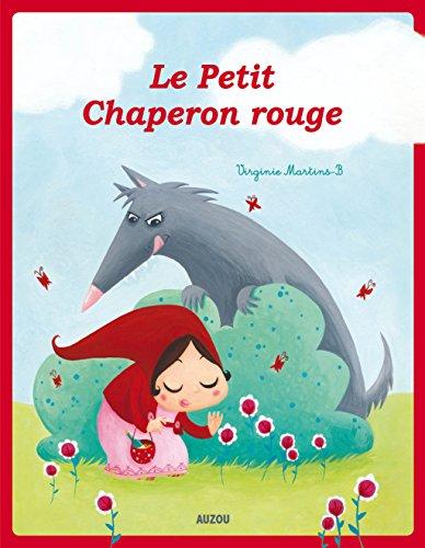 PETIT CHAPERON ROUGE (LE): MARTINS-B VIRGINIE
