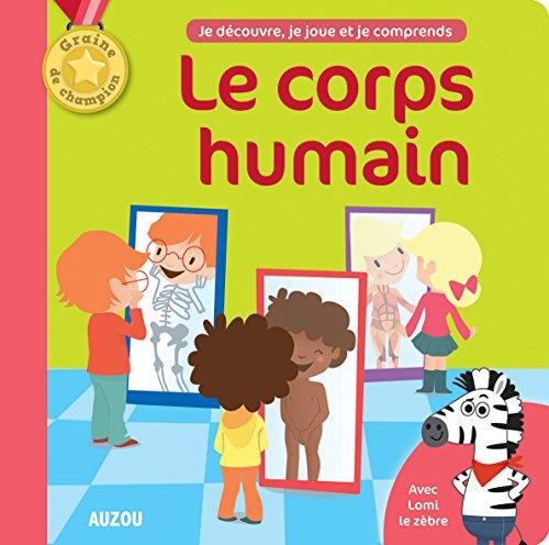 9782733828564: Le corps humain : Je découvre, je joue et je comprends. Un livre documentaire + un livre-jeux (Graine de champion)