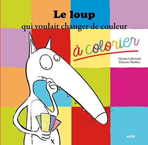 9782733830468: Le Loup Qui Voulait Changer De Couleur (Album a Colorier)