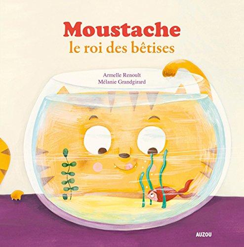 9782733831762: Moustache le roi des bêtises