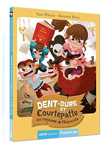 9782733833001: DENT-DURE ET COURTEPATTE AU ROYAUME DE MALPAROLE (COLL. PREMIERS PAS)