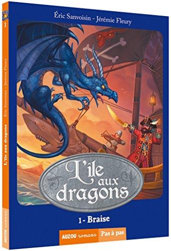 9782733833049: L'ÎLE AUX DRAGONS - BRAISE (COLL. PAS À PAS)