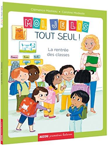9782733833148: MOI, JE LIS TOUT SEUL - LA RENTREE DES CLASSES (COLL. PREMIERES LECTURES)