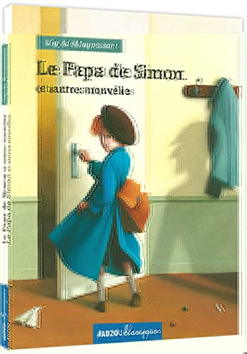 PAPA DE SIMON ET AUTRES NOUVELLES (LE): DE MAUPASSANT GUY