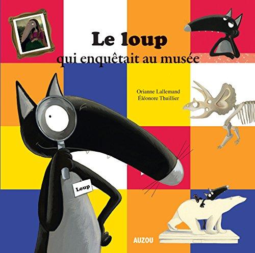 9782733835142: LE LOUP QUI ENQUETAIT AU MUSEE (GRAND FORMAT)