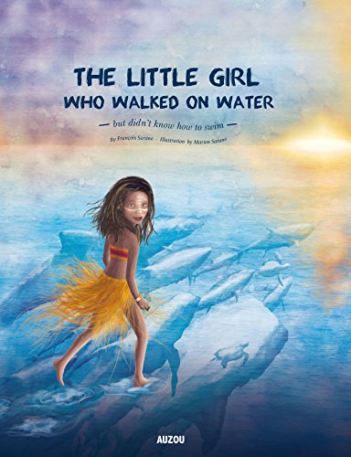 9782733835999: The Little Girl Who Walked on Water: But Didn't Know How to Swim (Big Picture Book)