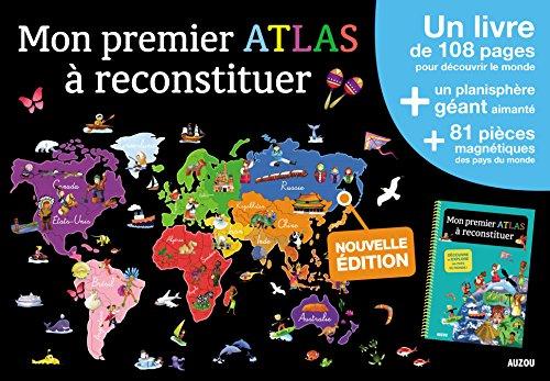 9782733844304: Mon premier atlas à reconstituer : Un livre de 108 pages pour découvrir le monde + un planisphère géant aimanté + 81 pièces magnétiques des pays du monde
