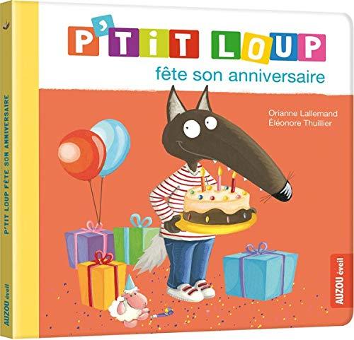 9782733847275: P'tit Loup : P'tit Loup fête son anniversaire