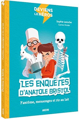 9782733860960: Deviens le héros - Anatole Bristol, le fantôme de l'école