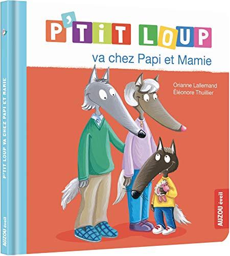 9782733868348: P'tit Loup : P'tit Loup va chez Papi et Mamie