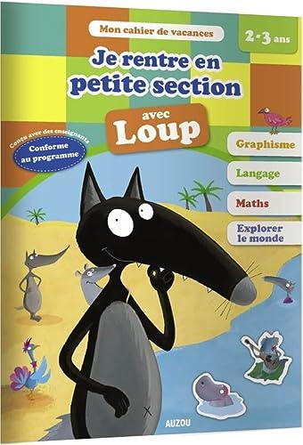 9782733870471: Cahier de vacances de Loup - Je rentre en petite section (édition 2019)