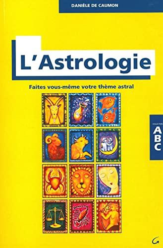 9782733900598: ABC de l'astrologie