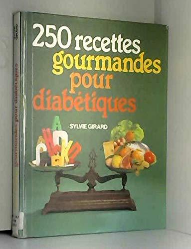 9782733900970: 250 recettes gourmandes pour diab�tiques