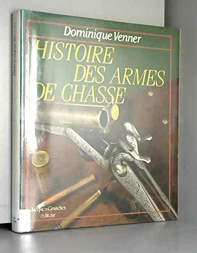 HISTOIRE DES ARMES DE CHASSE: VENNER, D.